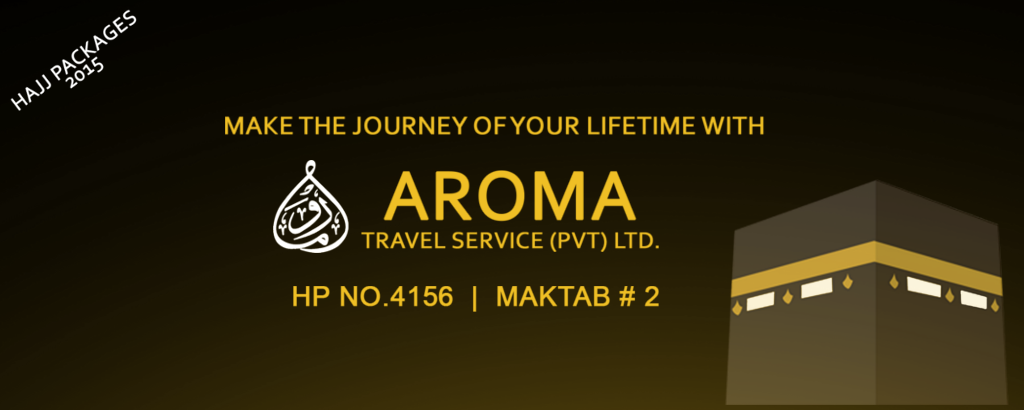 Hajj 2015 - Make the Journey of Your Life time with Aroma